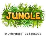 illustration tropical jungle... | Shutterstock .eps vector #315506033