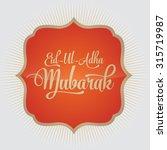 feast of the sacrif  eid ul... | Shutterstock .eps vector #315719987