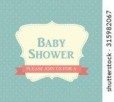 baby shower invitation vector... | Shutterstock .eps vector #315982067