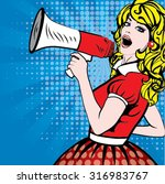 pop art woman with megaphone.... | Shutterstock .eps vector #316983767