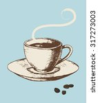sketch illustration of a cup of ... | Shutterstock .eps vector #317273003