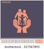 family life insurance sign icon.... | Shutterstock .eps vector #317367893