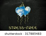 live stress free  metaphor of... | Shutterstock . vector #317885483