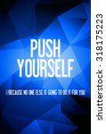 push   yourself   because no... | Shutterstock . vector #318175223
