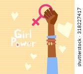 girl power vector illustration... | Shutterstock .eps vector #318227417