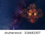 fireworks with blur milkyway... | Shutterstock . vector #318682307