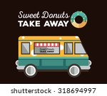 flat van and donut. truck with... | Shutterstock .eps vector #318694997