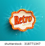 shining retro light frame ... | Shutterstock .eps vector #318771347