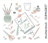 collection of art supplies for... | Shutterstock .eps vector #318963857
