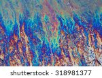 oil slick close up   abstract... | Shutterstock . vector #318981377