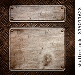 old metal plate for design | Shutterstock . vector #319011623