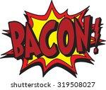 bacon   Shutterstock .eps vector #319508027