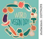 world vegan day vector...   Shutterstock .eps vector #319794293