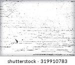 scratch grunge urban background.... | Shutterstock .eps vector #319910783
