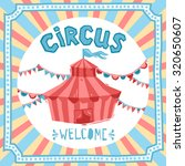 circus retro poster with... | Shutterstock . vector #320650607