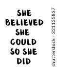 she believed she could so she... | Shutterstock .eps vector #321125837