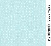 polka dot seamless background | Shutterstock . vector #322374263
