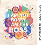 i am not a bossy boss colorful... | Shutterstock . vector #322776107