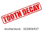 tooth decay red stamp text on...   Shutterstock .eps vector #322856927