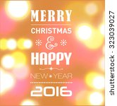 christmas post card with bokeh... | Shutterstock .eps vector #323039027
