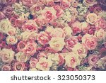 Stock photo sweet artificial roses background vintage tone 323050373