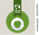 save the planet concept with... | Shutterstock .eps vector #323214947