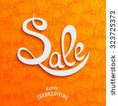 thanksgiving day sale design... | Shutterstock .eps vector #323725373