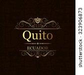 quito  ecuador.vintage frame.   Shutterstock .eps vector #323906873