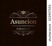 asuncion  paraguay.vintage... | Shutterstock .eps vector #323907053