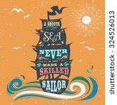a smooth sea never made a... | Shutterstock .eps vector #324526013