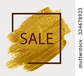 gold acrylic paint. brush... | Shutterstock .eps vector #324678923