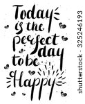 today is the perfect day to be... | Shutterstock .eps vector #325246193