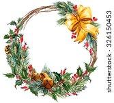 watercolor christmas wreath ... | Shutterstock . vector #326150453