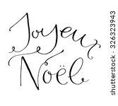 joyeux noel   french phrase...   Shutterstock .eps vector #326323943
