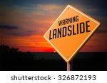 Landslide On Warning Road Sign...