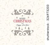 christmas and new year. vector... | Shutterstock .eps vector #326973203