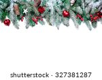 christmas border. tree branches ... | Shutterstock . vector #327381287