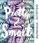 leaves print slogan.for t shirt ... | Shutterstock .eps vector #327397643