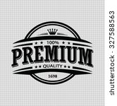 vintage premium quality stamp... | Shutterstock .eps vector #327588563