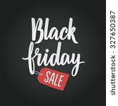 black friday calligraphic... | Shutterstock .eps vector #327650387