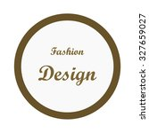 fashion design logo  gold text... | Shutterstock .eps vector #327659027