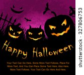 happy halloween poster.... | Shutterstock .eps vector #327806753
