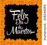 feliz dia de muertos   happy...   Shutterstock .eps vector #328196093