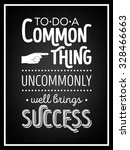 to do a common thing uncommonly ... | Shutterstock .eps vector #328466663
