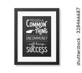 to do a common thing uncommonly ... | Shutterstock .eps vector #328466687