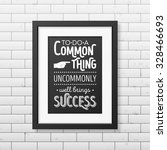 to do a common thing uncommonly ... | Shutterstock .eps vector #328466693