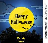 happy halloween. city and full... | Shutterstock .eps vector #328540517