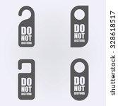 do not disturb sign set .... | Shutterstock .eps vector #328618517