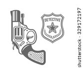 revolver and detective badge... | Shutterstock .eps vector #329172197