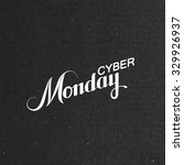 cyber monday sale label on the... | Shutterstock .eps vector #329926937